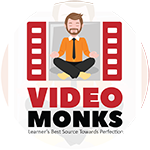 VideoMonks – Your Best Source Towards Perfection